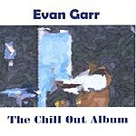 Evan Garr The Chill Out Album