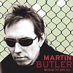 Martin Butler Watching The Days Fall