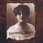 Annie J. Dahlgren Fortunes Made
