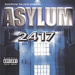 Asylum 2417 Asylum 2417 (Parental Advisory)