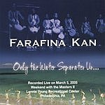 Farafina Kan Only The Water Separates Us...