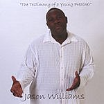 Jason Williams The Testimony Of A Young Preacher