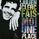 Julien Clerc Fais Moi Une Place