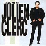 Julien Clerc A Rendez Vous With Julien Clerc