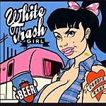 Candye Kane White Trash Girl
