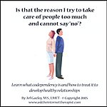 Jef Gazley, M.S., LMFT Is That The Reason I Try To Take Care Of People Too Much And Cannot Say 'No'?