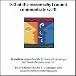 Jef Gazley, M.S., LMFT Is That The Reason I Cannot Communicate Well?
