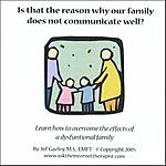 Jef Gazley, M.S., LMFT Is That The Reason Why Our Family Does Not Communicate Well?