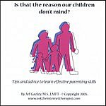 Jef Gazley, M.S., LMFT Is That The Reason Our Children Don't Mind?