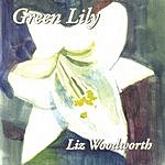 Liz Woodworth Green Lily