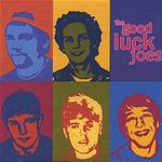 The Good Luck Joes The Good Luck Joes