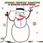 Johnny 'Bowtie' Barstow A Bowtie Christmas And More