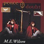 M.E. Wilson Peace & Doubt