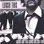 Locke & The Chris Wilson Five Loose Ties