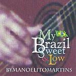 Manoelito Martins My Brazil Sweet  &  Low