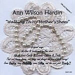 Ann Wilson Hardin Walking In My Mothers Shoes