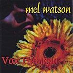 Mel Watson Vox Humana