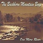 Buckhorn Mountain Boys One More River