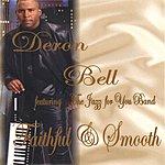 Deron Bell Faithful & Smooth