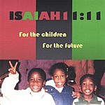 Isaiah 11:11 For The Children For The Future