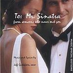 Jeff Gustafson To: Mr. Sinatra
