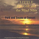 Little Piggie & The Mixed Nuts Pork And Beans At Sunset