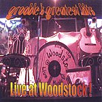 Grooble Grooble's Greatest Hits: Live At Woodstock!