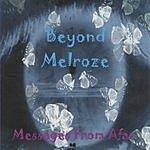 Beyond Melroze Messages From Afar