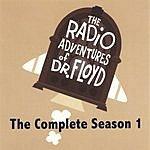 DoctorFloyd.com The Radio Adventures Of Dr. Floyd - The Complete Season 1