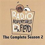 DoctorFloyd.com The Radio Adventures Of Dr. Floyd - The Complete Season 2