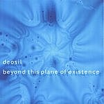 Deosil Beyond This Plane Of Existence