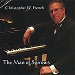 Christopher W. French The Man Of Sorrows