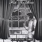Fish The Boss Curtains Time