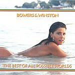 Bowers & Winston The Best Of All Possible Worlds