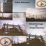 John Mizzoni Smatterings Of Imperfection