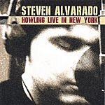 Steven Alvarado Howling Live In New York