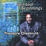 Theodore Chestnutt Spiritual Beginnings