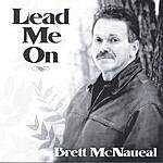 Brett McNaueal Lead Me On