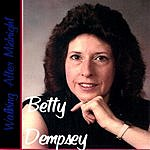 Betty Dempsey Walking After Midnight