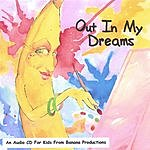 Banana Productions Out In My Dreams