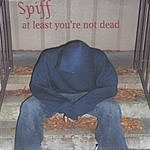 Spiff At Least You're Not Dead