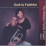 The Whitaker Family Project God Is Faithful