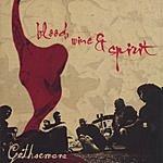 Gethsemane Blood, Wine And Spirit
