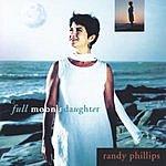 Randy Phillips Full Moon's Daughter