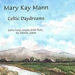 Mary Kay Mann Celtic Daydreams