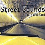 Mike Woodard Street Sounds