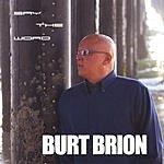 Burt Brion Say The Word