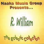 R. William The Eclectic Collection Vol.1