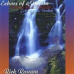 Rick Ranum Echoes Of A Dream