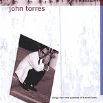John Torres Songs From The Curbside Of A Small Town